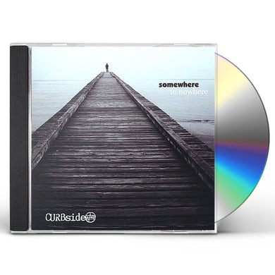 Curbside SOMEWHERE TO NOWHERE CD
