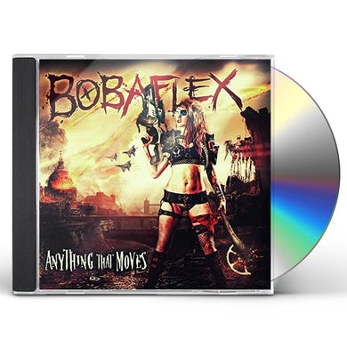 Bobaflex ANYTHING THAT MOVES CD