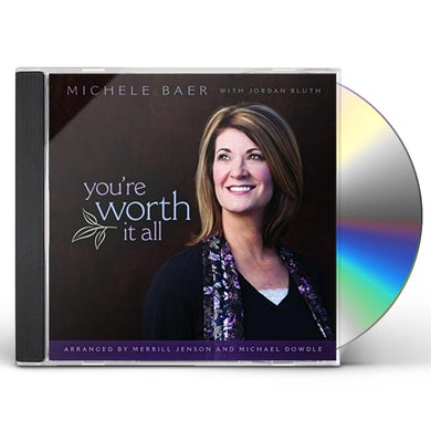 Michele Baer YOU'RE WORTH IT ALL CD