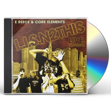 E Reece & Core Elements L.I.S.N 2 THIS LIVE.IN.STUDIO. CD
