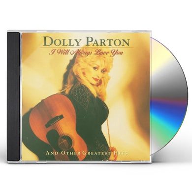 Dolly Parton I WILL ALWAYS LOVE YOU & OTHER GREATEST HITS CD