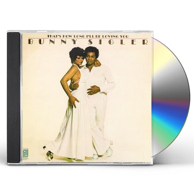 Bunny Sigler THATS HOW LONG ILL BE LOVING YOU CD