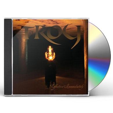 Troy EFFECTIVE IMMEDIATELY CD