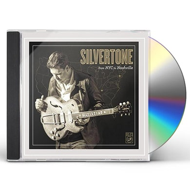 SILVERTONE FROM NYC TO NASHVILLE CD
