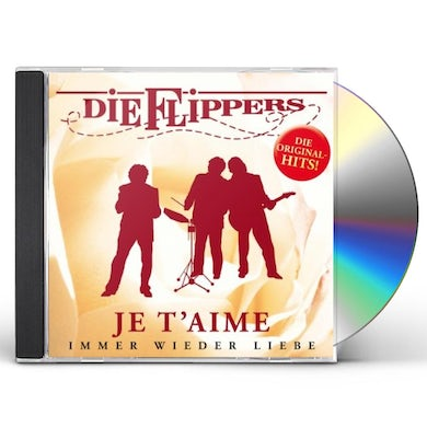 Flippers JE T'AIME: IMMER WIEDER LIEBE CD
