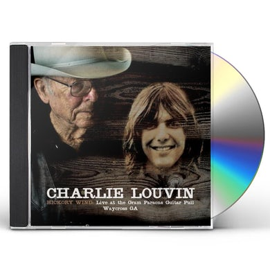 Charlie Louvin HICKORY WIND: LIVE AT THE GRAM PARSONS GUITAR PULL CD