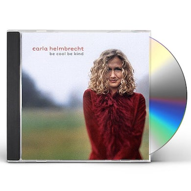 Carla Helmbrecht BE COOL BE KIND CD