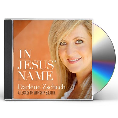 Darlene Zschech IN JESUS' NAME: A LEGACY OF WORSHIP & FAITH CD