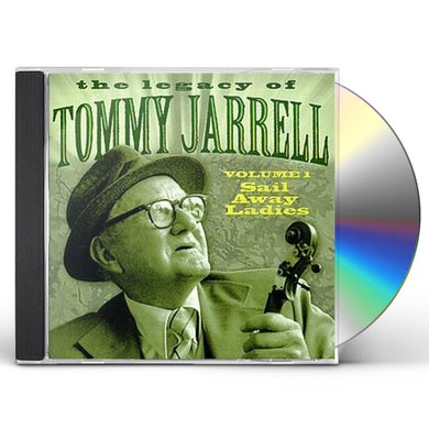 Tommy Jarrell LEGACY OF 1: SAIL AWAY LADIES CD