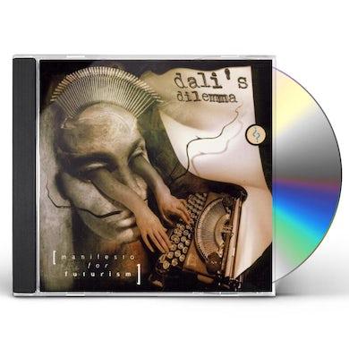 Dali's Dilemma MANIFESTO FOR FUTURISM CD