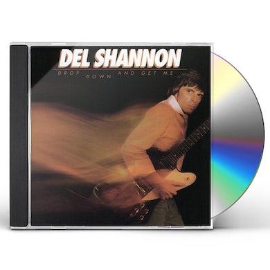 Del Shannon DROP DOWN & GET ME CD