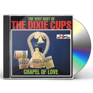 Dixie Cups CHAPEL OF LOVE: VERY BEST OF CD