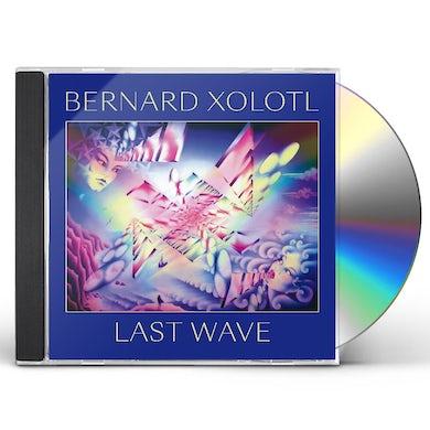 Bernard Xolotl LAST WAVE CD