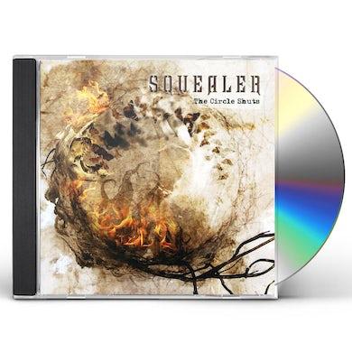 Squealer CIRCLE SHUTS CD
