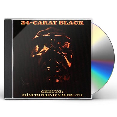 24-Carat Black GHETTO: MISFORTUNE'S WEALTH CD