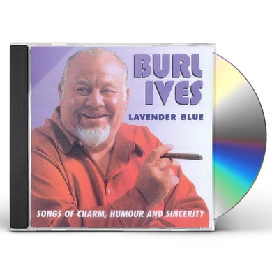 Burl Ives LAVENDER BLUE: SONGS OF CHARM HUMOUR & SINCERITY CD
