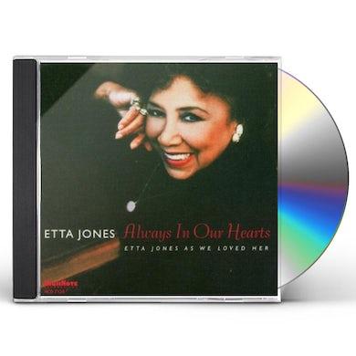 ALWAYS IN OUR HEARTS: ETTA JONES AS WE LOVED HER CD