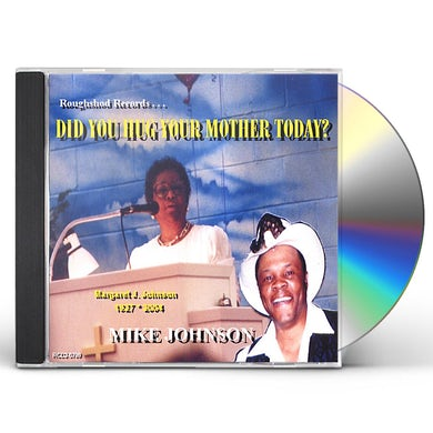 Mike Johnson DID YOU HUG YOUR MOTHER TODAY? CD