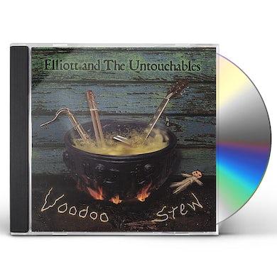 Elliott & the Untouchables VOODOO STEW CD