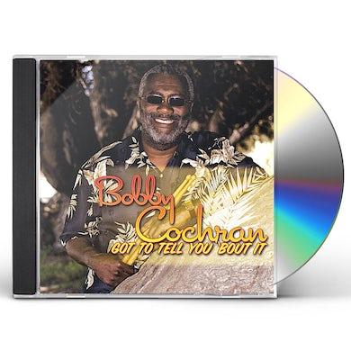 Bobby Cochran GOT TO TELL YOU 'BOUT IT CD