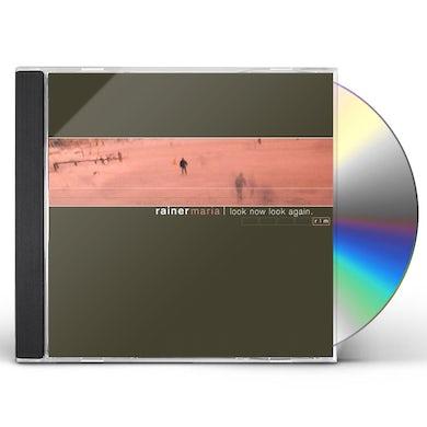 Rainer Maria LOOK NOW LOOK AGAIN CD