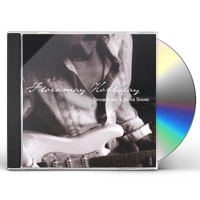 Floramay Holliday TROUBLE & A TRUER SOUND CD