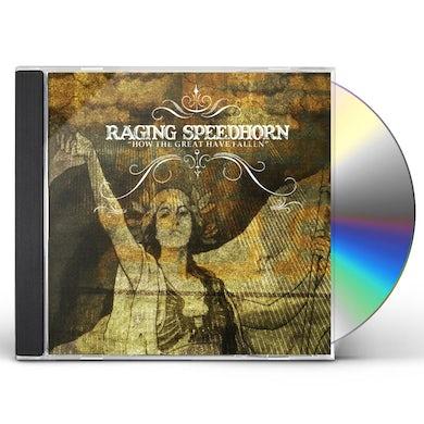 Raging Speedhorn HOW THE GREAT HAVE FALLEN CD