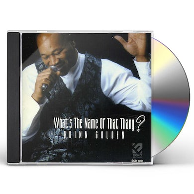 Quinn Golden WHAT'S THE NAME OF THAT THANG CD
