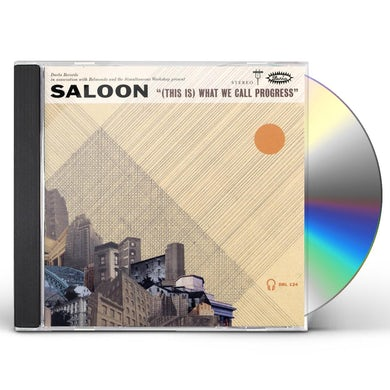 Saloon (THIS IS) WHAT WE CALL PROGRESS CD