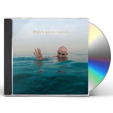 Paul Kelly LIFE IS FINE CD