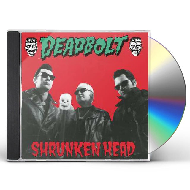 Deadbolt SHRUNKEN HEAD CD