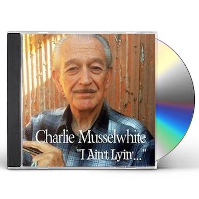 Charlie Musselwhite I AIN'T LYIN CD