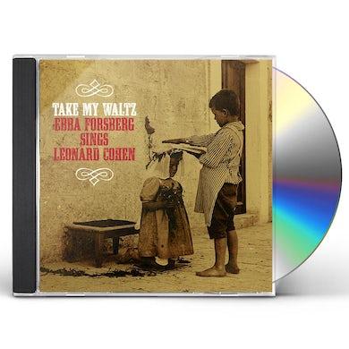 Ebba Forsberg TAKE MY WALTZ: SINGS LEONARD COHEN CD