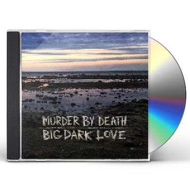 Murder By Death BIG DARK LOVE CD