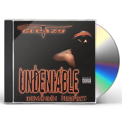 Cleazy UNDENIABLE / DEMANDIN RESPECT CD