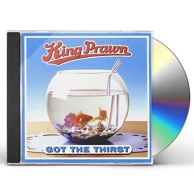 King Prawn GOT THE THIRST CD
