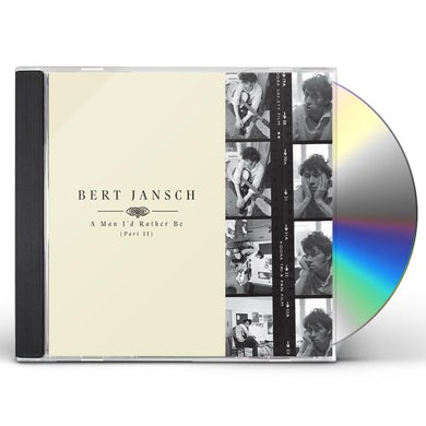 Bert Jansch A MAN I'D RATHER BE PART 2 CD