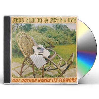 Jess Sah Bi / Peter One OUR GARDEN NEEDS ITS FLOWERS CD