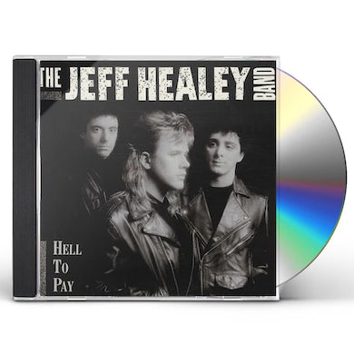 Jeff Healey HELL TO PAY CD