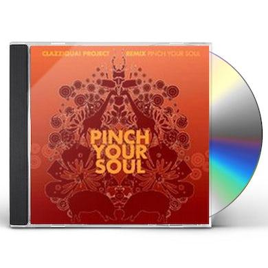 Clazziquai PINCH YOUR SOUL CD