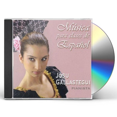 Josu Gallastegui MUSICA PARA CLASES DE ESPANOL CD