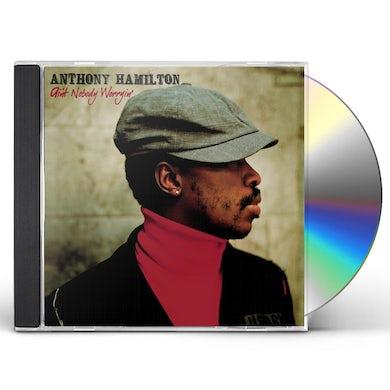 Anthony Hamilton Ain't Nobody Worryin' CD