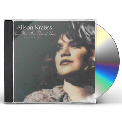 Alison Krauss and the Union Station  NOW THAT I'VE FOUND YOU: COLLECTION CD