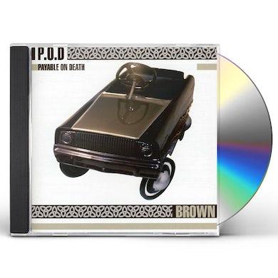 P.O.D. BROWN CD