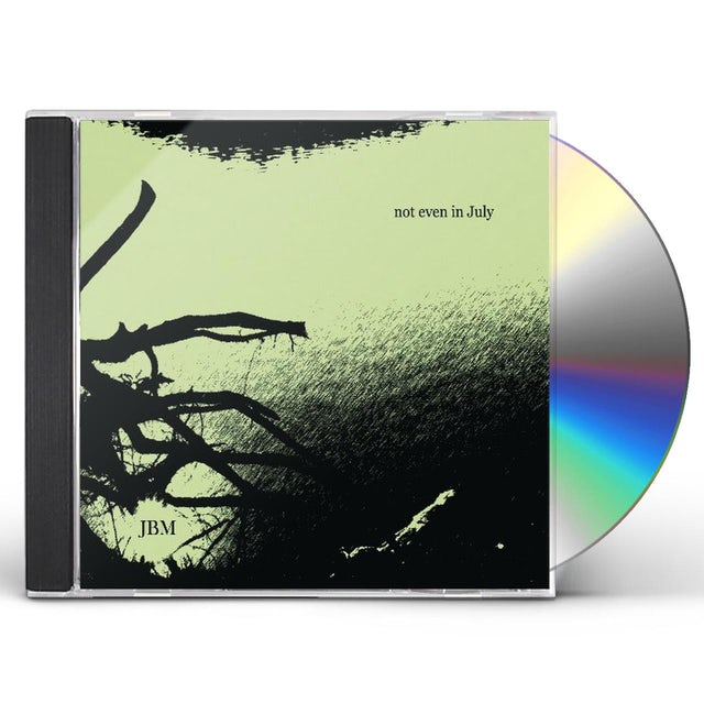 Jbm NOT EVEN IN JULY CD