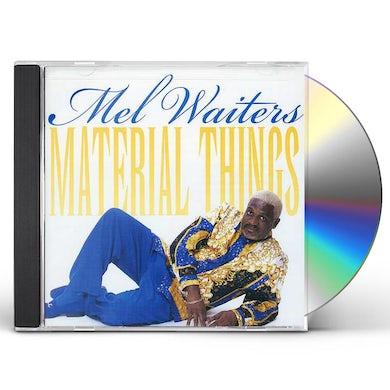 Mel Waiters MATERIAL THINGS CD