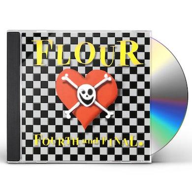 FLOUR FOURTH & FINAL CD