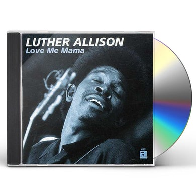 Luther Allison LOVE ME MAMA CD