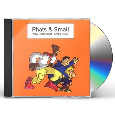 NOW PHATS WHAT I SMALL MUSIC CD