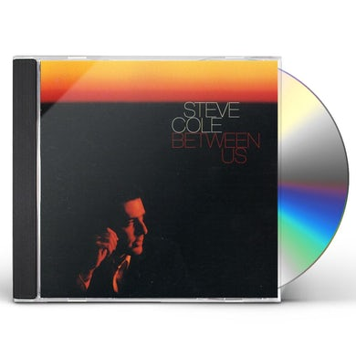 Steve Cole BETWEEN US CD